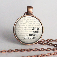 Just One More Chapter - Reader - Bookish - Copper - Word Necklace - Reader Jewelry - Book Lover Gift - Librarian (B4481)