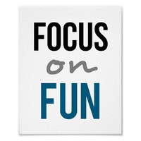 Focus On Fun  (standard picture frame size)
