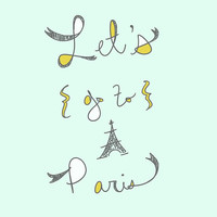 Let's Go to Paris in Mustard and Mint  Art illustration Digital Print Paris France Art Eiffel Tower Drawing Hand Lettered Typography Print