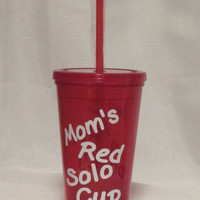 Mom's Red Solo Cup Tumbler 16 oz