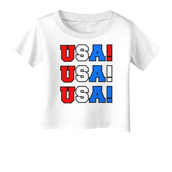 USA! USA! USA! Infant T-Shirt