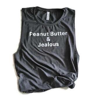Peanut Butter and Jealous muscle tee Gym peanutbutter work out tank Jealous tee Peanutbutter tee Marathon tee Runners shirt Work out tank