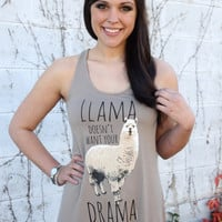 """Lama Doesn't Want Your Drama"" {Taupe}"