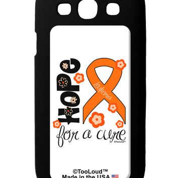 Hope for a Cure - Orange Ribbon Leukemia - Flowers Galaxy S3 Case  by TooLoud