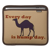 Camel Every Day is Hump Day iPad Sleeve