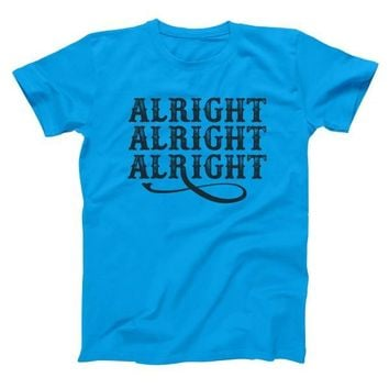 Alright Alright Alright Men's T-Shirt