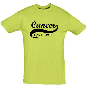 Cancer since 2014 (Any Year),gift ideas,humor shirts,humor tees,birthday gift,caner shirt,horoscope shirt,gift for husband,cotton shirt