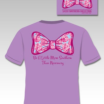 Sassy Frass Floral Bow A Little More Southern Than Necessary Girlie Bright Comfort Colors T Shirt