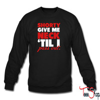 Shorty Give Me Neck Shirt 5 sweatshirt