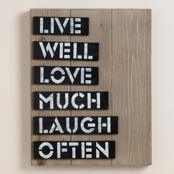 Live Well Love Much Laugh Often Sign - World Market