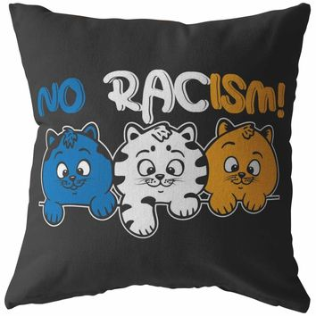 Cat Pillows No Racism