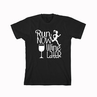 Run Now Wine Later For T-Shirt Unisex Aduls size S-2XL