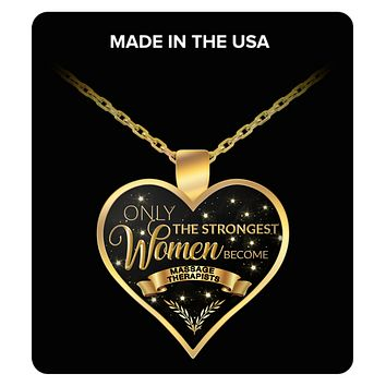 Massage Therapist Necklace - Massage Therapist Jewelry - Massage Therapist Gifts for Women - Only the Strongest Women Become Massage Therapists Gold Plated Pendant Charm Necklace