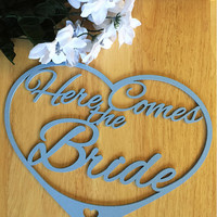 Here Comes the Bride flower girl sign   laser cut out script text in a heart painted Wooden Words Custom wedding sign