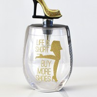Life's Short, Buy Shoes Wine Glass