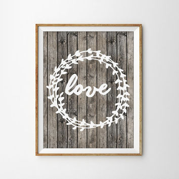 Love Laurel Wreath Rustic Art Print. Wood Texture. Rustic Home Decor. Shabby Chic. Quote. Typography. Word Art. Modern Home Decor.