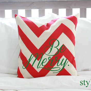 "Christmas ""Be Merry."" Pillow Cover - 3 Styles"