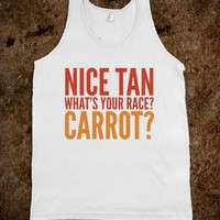 NICE TAN, WHAT'S YOUR RACE? CARROT? TANK TOP (IDC121925)