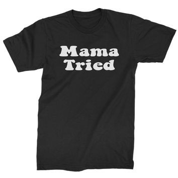 Mama Tried Country Music Mens T-shirt