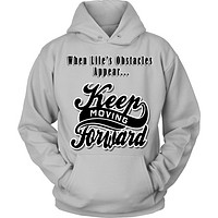 Keep Moving Forward Motivational Hoodie