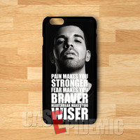 Drake Quote stronger braver wiser -srwh for iPhone 4/4S/5/5S/5C/6/ 6+,samsung S3/S4/S5/S6 Regular,samsung note 3/4