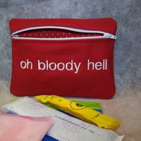 Oh Bloody Hell  Tampon & Maxi Pad Holder  Zippered Fabric Purse Pouch / Tampon Keeper