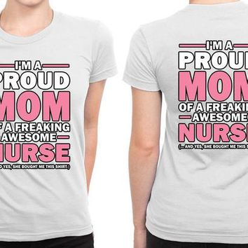 VONEED6 I Am Proud My Mom Is An Awesome Nurse B 2 Sided Womens T Shirt