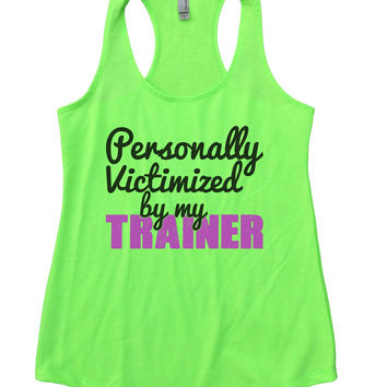 Personally Victimized by My Trainer Womens Workout Tank Top