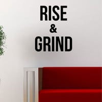 Rise and Grind Quote Decal Sticker Wall Vinyl Art Words Decor Gift Funny Motivation