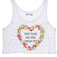 Every Flower Must Grow Through Dirt Crop Tank Top