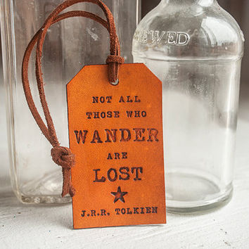 Not All Those Who Wander are Lost - Leather Tag- Stamped Leather Luggage Tag - Made to Order
