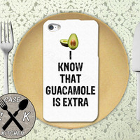 I Know That Guacamole Is Extra Funny Quote Guac Food Custom Rubber Tough Phone Case For The iPhone 4 and 4s and iPhone 5 and 5s and 5c
