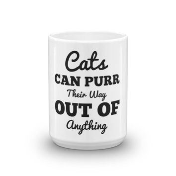 Cats Can Purr Their Way Out Of Anything Mug, Funny Coffee Mug