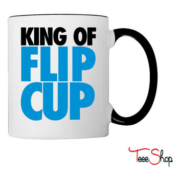 King of Flip Cup Coffee & Tea Mug