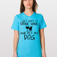 Blue Dog Shirt - I Just Want To Drink Wine and Pet My Dog Shirt - Animal Rescue - Pet Lover- Wine Lover - Cute Dog T-Shirt - Dog Lover