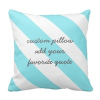 custom pillow add your quote turquoise and white