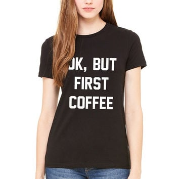 Ok, But First Coffee Shirt. Brandy Melville Shirt. But First, Coffee Shirt. Expresso Late Americano Macchiato Tea. I love Coffee shirt.