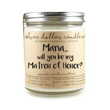 Matron of Honor Proposal - Personalized 8oz Soy Candle [V3]