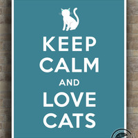 Keep Calm and Love Cats Poster, Inspirational Quotes, inspiring Print, typography, home decor, wall art, wall decor, 8x10, 11x14,16x20
