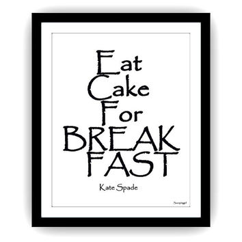 Eat cake for breakfast, kate spade quote, fashion wall art, black and white quotes, word decal, Printable kitchen Wall decor, decals, print