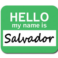 Salvador Hello My Name Is Mouse Pad