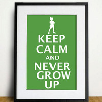 Keep Calm and Never Grow Up - 8 x 10 inch print - Peter Pan