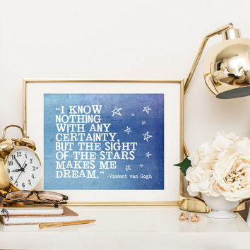 Star quote print, sight of the stars makes me dream, Vincent van Gogh, typography word art, inspirational, motivational, home decor wall art