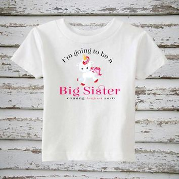 I'm Going To Be A Big Sister Unicorn Personalized Due Date Shirt Sibling Announcement Infant Toddler Youth Sizes