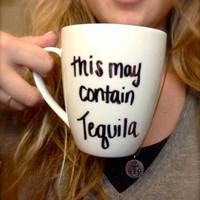 Customized Handwritten This MAY CONTAIN TEQUILA Coffee Mug with Handmade Design from Anchored By J