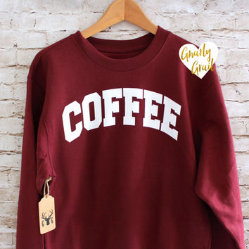 Coffee Sweatshirt - Coffee Shirt - Coffee Jumper - Fleece Crewneck Sweatshirt