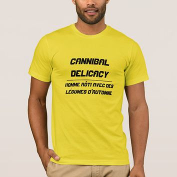 Cannibal Delicacy roasted human T-Shirt