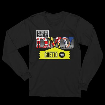 DMV Ghetto Pass Unisex Long Sleeve T-Shirt