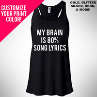 My Brain Is 80% Song Lyrics, Flowy Tank Top, Workout Top, Gym Tank, Gym Vest, Metallic Gold Print, Glitter Print, Neon Print