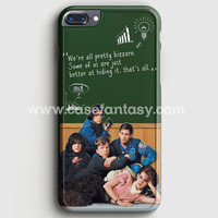 Breakfast Club Quotes iPhone 7 Plus Case | casefantasy